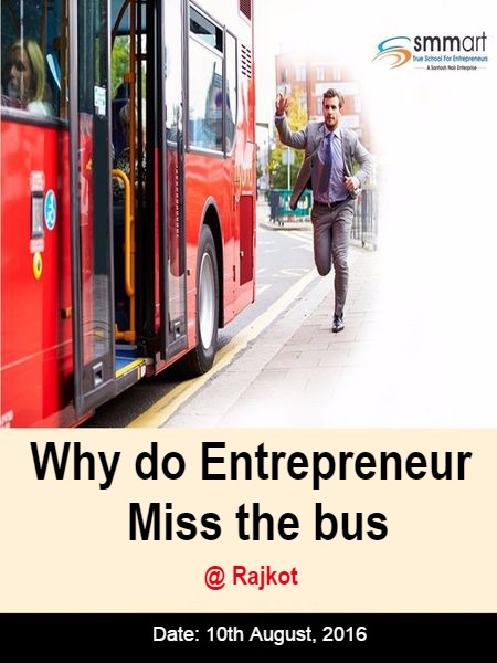 Why Do Entrepreneur Miss the bus - Rajkot